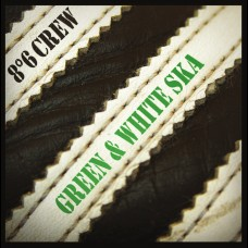 8°6 Crew - Green and White Ska 7""