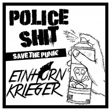 Police Shit / Einhorn Krieger - Safe The Punk LP