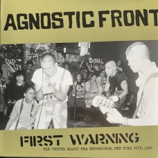 Agnostic Front - First Warning - The 'United Blood' Era Recordings, New York City, 1983 LP