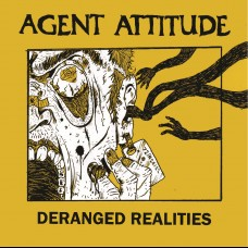 Agent Attitude - Deranged Realities LP