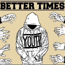 Better Times - Demo 2011