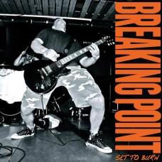 Breaking Point - Set To Burn LP