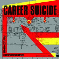 Career Suicide - Machine Response LP