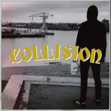 Collision - Immortels 7""
