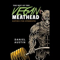 Daniel Austin - The Way Of The Vegan Meathead BOOK
