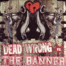 """Dead Wrong / The Banner split 7"""""""