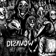 """Disavow - Half Empty 7"""""""