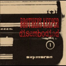 Disembodied / Brother's Keeper - Oxymoron split LP