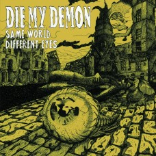 Die My Demon - Same World Different Eyes 7""