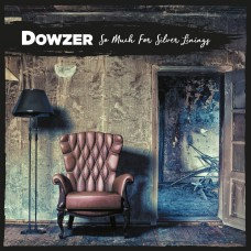 Dowzer - So Much For Silver Linings LP
