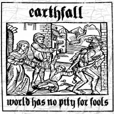 Earthfall – World Has No Pity For Fools 7″