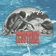 Ecostrike - Time Is Now 7""