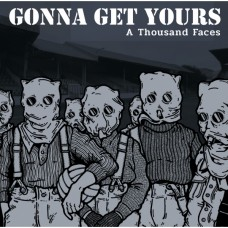 Gonna Get Yours - A Thousand Faces LP