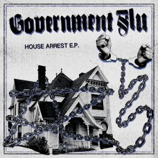 Government Flu - House Arrest 7""