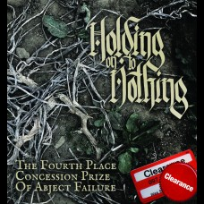 Holding On To Nothing - The Fourth Place Concession Prize Of Abject Failure 7""