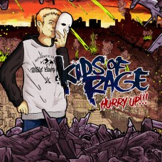 Kids Of Rage - Hurry Up! LP