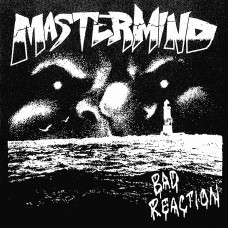 Mastermind - Bad Reaction 7""