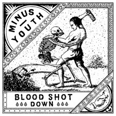 "Minus Youth / Blood Shot Down - split 7"""