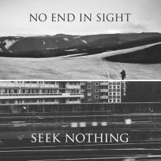 No End In Sight & Seek Nothing – Split 7″