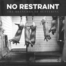 No Restraint – The Branches Of Suffering 7″