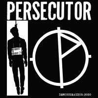Persecutor - Demonstration: 2020 tape