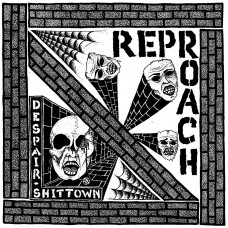 Reproach - Despair / Shittown 7""