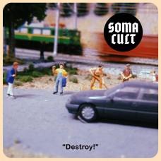 Soma Cult - Destroy! LP