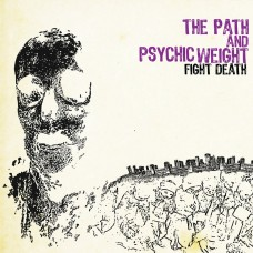 The Path / Psychic Weight - Fight Death tape PRE-ORDER