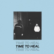 Time To Heal - S/T 7""