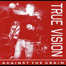 True Vision - Against The Grain 7""