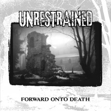 Unrestrained - Forward Onto Death