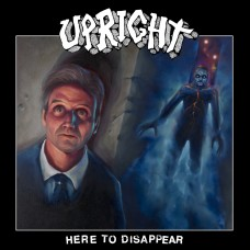 Upright - Here To Disappear
