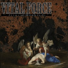 Vital Force - Fetus Of Mankind 7""