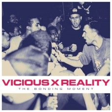 Vicious Reality - The Bonding Moment 7""