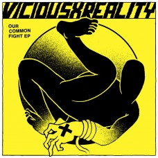 Vicious X Reality - Our Common Fight 7""