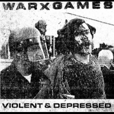 WarXGames - Violent And Depressed 7""