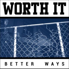 Worth It - Better Days LP