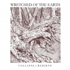 Wretched Of The Earth - Collapse / Rebirth 12""
