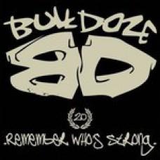 "Bulldoze - Remember Who's Strong 7"""