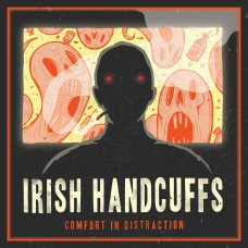 "Irish Handcuffs - Comfort in Distraction 10"""